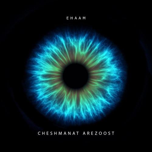 Ehaam-Cheshmanat-Arezoost Ehaam - Cheshmanat Arezoost
