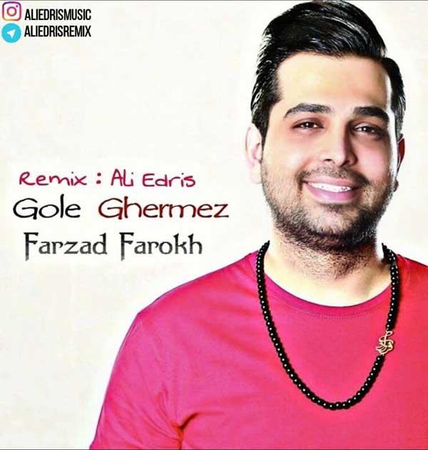 Farzad-Farokh-Gole-Ghermez-Ali-Edris-Remix Farzad Farokh - Gole Ghermez (Ali Edris Remix)