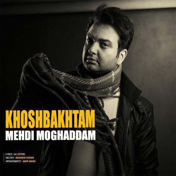 Mehdi-Moghadam-Khoshbakhtam Mehdi Moghadam - Khoshbakhtam