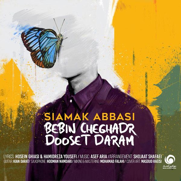 Siamak-Abbasi-Bebin-Cheghadr-Dooset-Daram Siamak Abbasi – Bebin Cheghadr Dooset Daram