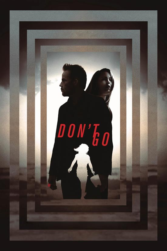 Dont-Go-2018 دانلود فیلم Dont Go 2018