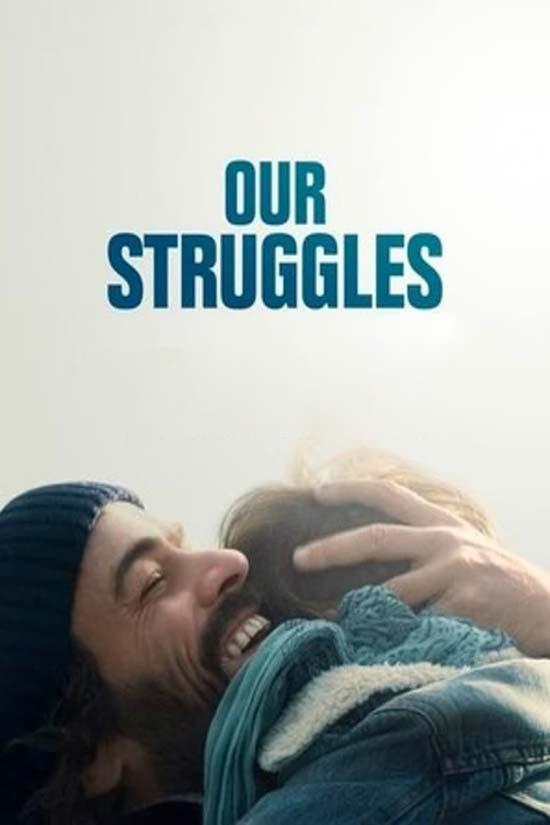 Our-Struggles-2018 دانلود فیلم Our Struggles 2018