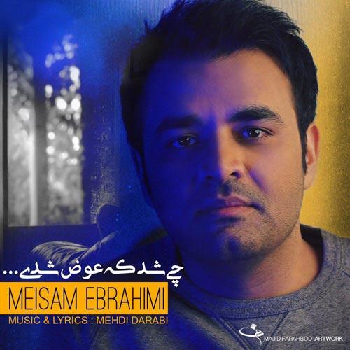 Meysam-Ebrahimi Meysam Ebrahimi – Chi Shod Ke Avaz Shodi