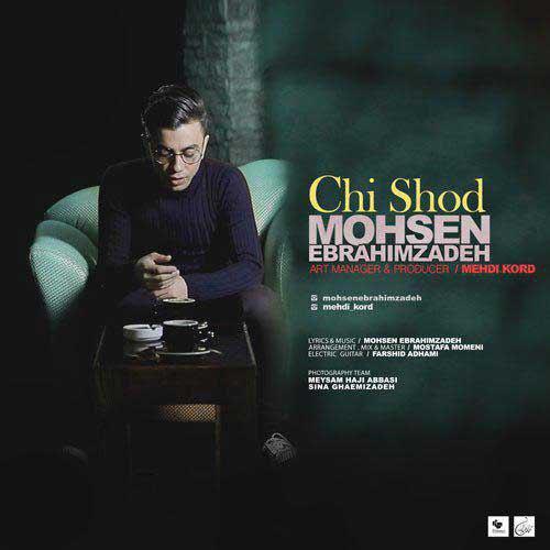 Mohsen-Ebrahimzadeh-Chi-Shod Mohsen Ebrahimzadeh – Chi Shod
